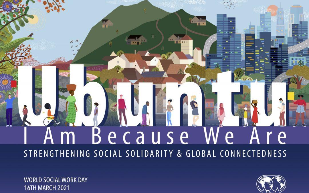 """16 Μαρτίου 2021: Παγκόσμια Ημέρα Κοινωνικής Εργασίας – """"Είμαι γιατί είμαστε"""""""